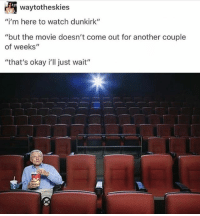 """a cute date: going to chuck e cheese: waytotheskies  """"i'm here to watch dunkirk""""  """"but the movie doesn't come out for another couple  of weeks""""  """"that's okay i'll just wait"""" a cute date: going to chuck e cheese"""