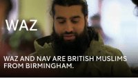 """Memes, Muslim, and British: WAZ  WAZ AND NAV ARE BRITISH MUSLIM  FROM BIRMINGHAM These British men have accepted their experience of """"Flying While Muslim."""""""