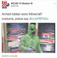 Cats, Crazy, and Dogs: WCVB-TV Boston  @WCVB  WCVB  Armed robber wore Minecraft'  costume, police say  dlvr.it/P8PNDx  5/15/17, 4:42 AM @ModsbyNGS is selling modded accounts for GTA 5! Already transferred, send him a DM if you're interested! Swipe left😂DOUBLE TAP❤ follow @codmemenation (Me) for more! 💯Turn on post notifications 💯 ➖➖➖➖➖➖➖➖➖➖➖➖➖➖➖➖➖➖ ✔ Credit: tagged Follow my backup accounts @cod_meme_nation & @animal.angel ➖➖➖➖➖➖➖➖➖➖➖➖➖➖➖➖ ⏬ Hashtags (ignore) ⏬ gaming gamer meme drake dog dogs cat cats trump 2017 battlefield battlefield1 gta gtav gta5 gtavonline comedy savage humor gamers Relatable Hilarious KimKardashian KylieJenner Squad Crazy Omg Epic friendzoned