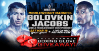 WDALG STAR  GOLOVKIN  JACOBS  9PET 6PM/PTAY-PER-VIEW  MIDDLEWEIGHT MADNESS  WORLD MIDDLEWEIGHT CHAMPIONSHIP  SAT MAR 18LIV ONHBO  A UT O G R A P H E D  BOXING GLOVE  GIVEAWAY Enter for a chance to win exclusive #Golovkin vs #Jacobs autographed boxing gloves! http://www.worldstarhiphop.com/ggg-vs-jacobs-contest/ Fight live on HBO PPV Sat. March 18th 9 PM ET / 6 PM PT HBO Boxing #WSHH
