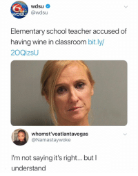 Those eyes tell a better story than anyone else could.: @wdsu  DS  Elementary school teacher accused of  having wine in classroom bit.ly/  2OQizsU  whomst'veatlantavegas  @Namastaywoke  I'm not saying it's right... but I  understand Those eyes tell a better story than anyone else could.