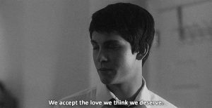 Acceptability: We accept the love we think we deserve