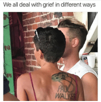 Memes, Grief, and Been: We all deal with grief in different ways It's been a long day, without you my friend... follow @youroriginalfuckgirl @youroriginalfuckgirl @youroriginalfuckgirl
