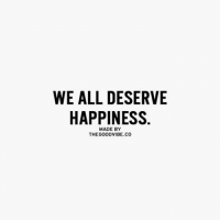 WE ALL DESERVE  HAPPINESS.  MADE BY  THE GOOD VIBE CO Follow @thegoodstore.co ✨🌻