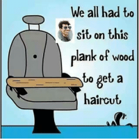 Haircut, Memes, and 🤖: We all had to  sit on this  S10 on this  lank of wood  to get a  haircut