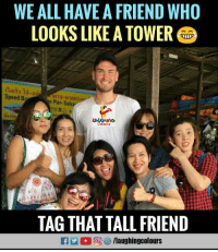 Indianpeoplefacebook, Speed, and Who: WE ALL HAVE A FRIEND WHO  LOOKS LIKE A TOWER  Speed B  n Pier Sailk  11沙美  ASHNG  TAG THAT TALL FRIEND  /laughingcolours