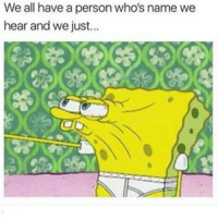 Facts 😂😂😂😂😂💯 pettypost pettyastheycome straightclownin hegotjokes jokesfordays itsjustjokespeople itsfunnytome funnyisfunny randomhumor: We all have a person who's name we  hear and we just Facts 😂😂😂😂😂💯 pettypost pettyastheycome straightclownin hegotjokes jokesfordays itsjustjokespeople itsfunnytome funnyisfunny randomhumor