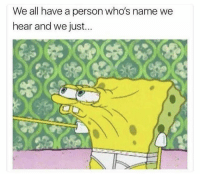 Tag this person 😂👇🏽: We all have a person who's name we  hear and we just... Tag this person 😂👇🏽