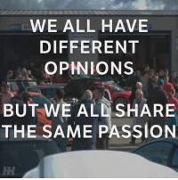 So true 🙌 Car Throttle: Tuning: WE ALL HAVE  MOT BA  DIFFERENT  OPINIONS  BUT WE AL  SHARE  THE SAME PASSION So true 🙌 Car Throttle: Tuning
