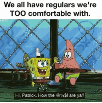 """""""Go ahead and write your order down, I'll be back to pick it up..."""" WeCoolLikeThat ServerLife: We all have regulars we're  TOO comfortable with,  UEEZE  Hi, Patrick. How the @%$! are ya? """"Go ahead and write your order down, I'll be back to pick it up..."""" WeCoolLikeThat ServerLife"""