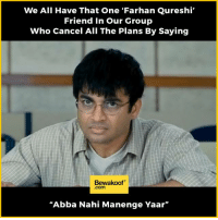"Memes, 🤖, and Abba: We All Have That One Farhan Qureshi  Friend in our Group  Who Cancel All The Plans By Saying  Bewakoof  .com  ""Abba Nahi Manenge Yaar"" We all know one such 'Farhan Qureshi' :p Tag that friend of yours   — Products shown: Crisp White Mandarin Collar Shirt -  Mandarin Collar Shirts For Men  , Anchor Black Denim Joggers and  White Boyfriend T-Shirt With Pocket."
