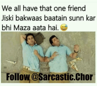 Follow @sarcastic.chor for awesome, cute, funny, sexy, sarcastically rad content 😅😎 @sarcastic.chor @sarcastic.chor . DAILY DOSE OF AWESOMENESS 😬 WE WILL TAKE CARE OF YOUR LAUGH ⬇️⬇️ @sarcastic.chor @sarcastic.chor @sarcastic.chor @sarcastic.chor @sarcastic.chor @sarcastic.chor @sarcastic.chor: We all have that one friend  Jiski bakwaas baatain sunn kar  bhi Maza aata hai  Follow@Sarcastic.Chor Follow @sarcastic.chor for awesome, cute, funny, sexy, sarcastically rad content 😅😎 @sarcastic.chor @sarcastic.chor . DAILY DOSE OF AWESOMENESS 😬 WE WILL TAKE CARE OF YOUR LAUGH ⬇️⬇️ @sarcastic.chor @sarcastic.chor @sarcastic.chor @sarcastic.chor @sarcastic.chor @sarcastic.chor @sarcastic.chor