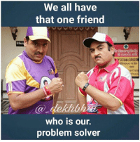 Dekh Bhai, International, and Taps: We all have  that one friend  who is our  problem solver  Hans JHathi I wonder if Tarak mehta nahi hota toh jethalal ka kya hota 😂😂 TAG your Fire-Brigade who saves your ass from getting fired 😝 Double Tap if you've watched this show 👌🏻