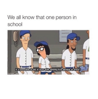 where them fine ass guys and girls at though? (;;;; dm me daddies and mommies 😉😉😂😂😂: We all know that one person in  school  Is itpossible to be in loveWithtwenty-five people at once? where them fine ass guys and girls at though? (;;;; dm me daddies and mommies 😉😉😂😂😂