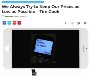 I am allergic to BS: We Always Try to Keep Our Prices as  Low as Possible - Tim Cook  We Always Try to Keep Our Prices as Low as Possible -..  News  Home  Beebom Staff October 3, 2019 3:48 pm  f  G+  f  NOKIA  Dao  Calling...  Bullshit  End call I am allergic to BS