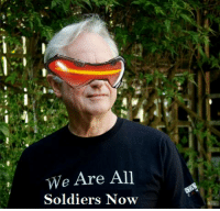 We Are All: We Are All  Soldiers Now
