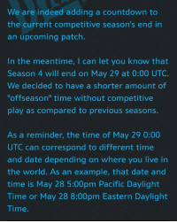 """Scott Mercer has spoken and the Overwatch season 4 ends at the date in the pic depending on your timezone :) GET YOUR GRIND ON -------------------------- - Check out Similar Accounts - - @leqion.csgo -------------------------- gaming games videogames overwatch tank support defense attack csgo LoL league OW tracer mercy roadhog rein potg silver road2gold gg wp gl ez papaJeff HotS soldier76 ana widowmaker hanzo: We are indeed adding a countdown to  the current competitive season's end in  an upcoming patch.  In the meantime, I can let you know that  Season 4 will end on May 29 at 0:00 UTC.  We decided to have a shorter amount of  offseason"""" time without competitive  play as compared to previous seasons.  As a reminder, the time of May 29 0:00  UTC can correspond to different time  and date depending on where you live in  the world. As an example, that date and  time is May 28 5:00pm Pacific Daylight  Time on May 28 8:00pm Eastern Daylight  Time. Scott Mercer has spoken and the Overwatch season 4 ends at the date in the pic depending on your timezone :) GET YOUR GRIND ON -------------------------- - Check out Similar Accounts - - @leqion.csgo -------------------------- gaming games videogames overwatch tank support defense attack csgo LoL league OW tracer mercy roadhog rein potg silver road2gold gg wp gl ez papaJeff HotS soldier76 ana widowmaker hanzo"""
