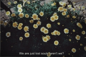 Lost, Lost Souls, and Just: We are just lost souls, aren't we?
