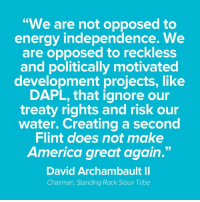 "Protest tonight in the front of the White House at 5pm.  Please spread the word. https://www.facebook.com/events/374060656299387/: ""We are not opposed to  energy independence. We  are opposed to reckless  and politically motivated  development projects, like  DAPL, that ignore our  treaty rights and risk our  water. Creating a second  Flint does not make  America great again.""  David Archambault II  Chairman, Standing Rock Sioux Tribe Protest tonight in the front of the White House at 5pm.  Please spread the word. https://www.facebook.com/events/374060656299387/"