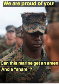 "Memes, Proud, and 🤖: We are proud of you!  cn  Can this marine get an amern  And a ""share""?"