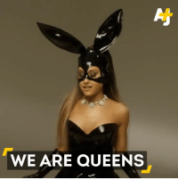 Ariana Grande is fed up with the objectification of women. Really fed up.: WE ARE QUEENS Ariana Grande is fed up with the objectification of women. Really fed up.