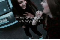happy faces: we are sad teenagers  with happy faces  deanmonx
