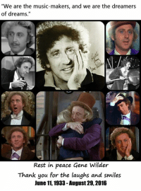 "My childhood can't handle 2016 anymore... :'( >G<: ""We are the music-makers, and we are the dreamers  of dreams.""  Rest in peace Gene Wilder  Thank you for the laughs and smiles  June 11, 1933-August 29, 2016 My childhood can't handle 2016 anymore... :'( >G<"