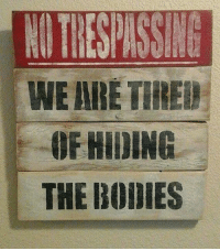 thier: WE ARE THIER  -OF HIDING  THE BODIES