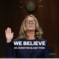 Memes, Ford, and Getty Images: WE BELIEVE  DR. CHRISTINE BLASEY FORD  CREDO  photo: Pool photo/Getty Images We stand with you, Dr. Christine Blasey Ford.