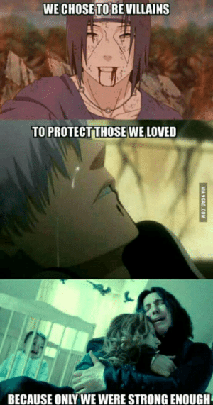 Love, Tumblr, and Blog: WE CHOSETO BE VILLAINS  TO PROTECT THOSE WE LOVED  BECAUSE ONLY WE WERE STRONG ENOUGH rofl-pictures:The meaning of love