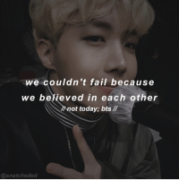 Dumb, Memes, and Homework: we couldn't fail because  we believed in each other  not today; bts  snatcheded - {9:07 pm} I reposted bc I forgot to add qotp and a picture of the artist I'm dumB - anyways, I have lots of homework this weekend but I think I'll just rewatch American hustle life 🙄🙄 ✧ qotp: what's your favorite song atm?? ✧ aotp: south by hippo campus 🍃 ✧ ✧ ✧ {extra tags} @kyungie_trash @qthobi @hyuna.ah.world @namjoonlover @butter.kookie @_infires.man @oktaeil @_all_things_kpop_ @homemeseok @la_anime_shit @mydearkpop @puddinggheadd @kpopologgy @together.strange @jvjy_trash @qiss_yf @jjungkook.jpg @fuckitsyoongi @namjin_with_a_side_of_vhope @kyeoptajoon @qtmintyoongi ✧ ✧ ✧ [ bts bangtan rapmonster namjoon jin seokjin suga minyoongi jhope hoseok jimin taehyung kookie jungkook exo blackpink bigbang seventeen shinee tumblr 2ne1 gay grunge aesthetic kpop meme kpopfff kpoplfl kpopl4l kpopf4f ]