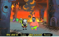 Russia, Communism, and Irl: We did it Stalin We saved Russia Communism Irl