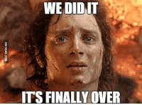 We Did It: WE DID IT  TSFINALLY OVER