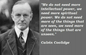 """Memes, Power, and 🤖: """"We do not need more  intellectual power, we  need more spiritual  power. We do not need  more of the things that  are seen, we need more  of the things that are  unseen.""""  Calvin Coolidge"""