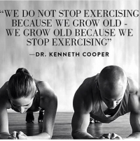 "Love, Memes, and Old: WE DO NOT STOP EXERCISING  BECAUSE WE GROW OLD  WE GROW OLD BECAUSE WE  STOP EXERCISING""  DR. KENNETH COOPER 🙌🏻 Love this!.. Double tap and tag a friend to encourage! howtolosefat"