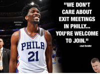 "Philadelphia 76ers, Adidas, and Basketball: ""WE DON'T  CARE ABOUT  EXIT MEETINGS  IN PHILLY...  YOU'RE WELCOME  TO JOIN.""  BASKETBALL  STUDIOS  PHILR  21  -Joel Embid 