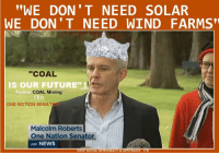 """When Pauline Hanson and her One Nation party stormed back into politics as a major force, it was done on the promise they would be nothing like the """"mainstream"""" political parties they and their supporters loathe. """"We bring a fearlessness. We don't care what people think... we just speak the facts."""" One Nation Senator Malcolm Roberts But on Monday night Four Corners has revealed the brutal backroom politics ripping into Pauline Hanson's One Nation party. """"If the public knew what went on in the Party I don't think they'd have anything to do with One Nation."""" Former Candidate Reporter Caro Meldrum-Hanna investigates the party's inner workings and explores how former supporters have been left disenchanted, asking for Pauline Hanson to """"please explain"""". """"A political party is supposed to be transparent, democratic, inclusive and the party at the moment is not any of those things."""" Former Party Worker A must-watch investigation. http://www.abc.net.au/4corners/stories/2017/04/03/4645233.htm: """"WE DON'T NEED SOLAR  WE DON'T NEED WIND FARMS  """"COAL  IS OUR FUTURE""""  Former  COAL Mining  CEO  ONE NOTION SENAT  Malcolm Roberts  One Nation Senator  Asc NEWS  KEEP SOCIAL DEMOCRACY in AUSTRALIA f/b When Pauline Hanson and her One Nation party stormed back into politics as a major force, it was done on the promise they would be nothing like the """"mainstream"""" political parties they and their supporters loathe. """"We bring a fearlessness. We don't care what people think... we just speak the facts."""" One Nation Senator Malcolm Roberts But on Monday night Four Corners has revealed the brutal backroom politics ripping into Pauline Hanson's One Nation party. """"If the public knew what went on in the Party I don't think they'd have anything to do with One Nation."""" Former Candidate Reporter Caro Meldrum-Hanna investigates the party's inner workings and explores how former supporters have been left disenchanted, asking for Pauline Hanson to """"please explain"""". """"A political party is supposed to be tran"""