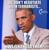 Memes, 🤖, and Usa: WE DON'T NEGOTIATE  WITH TERRORISTS  TURNING  POINT USA  WEFINANGED THEM Sounds About Right... #BigGovSucks
