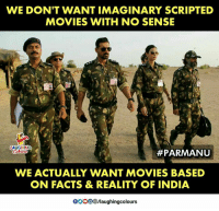 #Parmanu: WE DON'T WANT IMAGINARY SCRIPTED  MOVIES WITH NO SENSE  AUGHING  #PARMANU  WE ACTUALLY WANT MOVIES BASED  ON FACTS & REALITY OF INDIA  OO0O  /laughingcolours #Parmanu