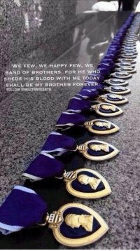 Real Heroes...: WE FEw, WE HAPPY FEW, WE  BAND OF BROTHERS, FOR HE WHO  HIS BLOOD WITH ME TODAY  SHALL BE MY BROTHER FOREVER  FOLLOW MILITARY EARTH Real Heroes...