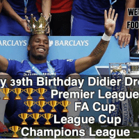 Memes, 🤖, and Fa Cup: WE  FOO  BARCLAYS  ARCLAYS  y 39th Birthday Didier Dro  Premier League  FA Cup  League Cup  Champions League Happy Birthday Drogba ... ⚡️FREE FOOTBALL EMOJIS ➡️ LINK IN OUR BIO!