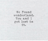 ito: We found  wonderland.  You and I  got lost in  ito