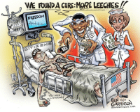 Irs, Banks, and Obamacare: WE FOUNDA CURE:MORE LEECHES!  at  FREEDOM  PELOS/  IRS  BIG  BANKS  THEY ARENT  LISTENING  GARRI  BENGARRISON.COM