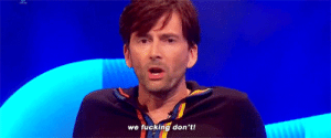 Donald Trump, Fucking, and Tumblr: we fucking don't! bob-belcher: David Tennant on Donald Trump saying Scotland likes him.