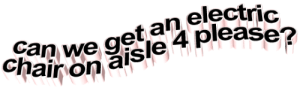 Tumblr, Blog, and Http: we get an electric  Chair on aisle 4 please? animatedtext:  requested by  the-void-and-me