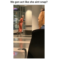 Crazy, Funny, and Lmao: We gon act like she aint snap? Lmao she going crazy 👉🏽(via: @kaydaproducer @betsyshuffles)