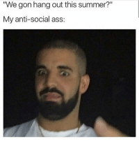 "Nope 😏 goodgirlwithbadthoughts 💅🏽: ""We gon hang out this summer?""  My anti-social ass: Nope 😏 goodgirlwithbadthoughts 💅🏽"