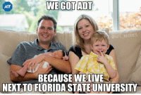 Adt and Adt Security: WE GOTADT  ADT  NFL MEMES  BECAUSE WE LIVE  NEXT TOUFLORIDASTATEUNIVERSITY New @ADT Security Ad.