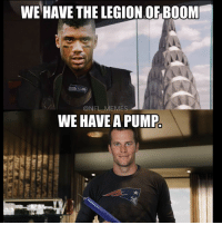 Boom Meme: WE HAVE THE LEGION OF BOOM  NEL MEMES  WE HAVE A PUMP