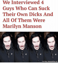 Dicks, Marilyn Manson, and Memes: We Interviewed 4  Guys Who Can Suck  Their own Dicks And  All of Them Were  Marilyn Manson  Full Story: thehardtimes.net Make sure to follow @hardstyleblog to get all the Hard Times content you truly deserve.